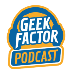 Geek Factor Podcast